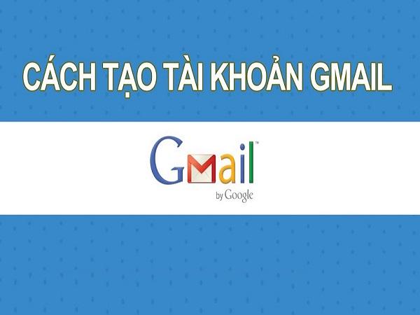 Cách tạo tài khoản Gmail trên máy tính nhanh và đơn giản nhất
