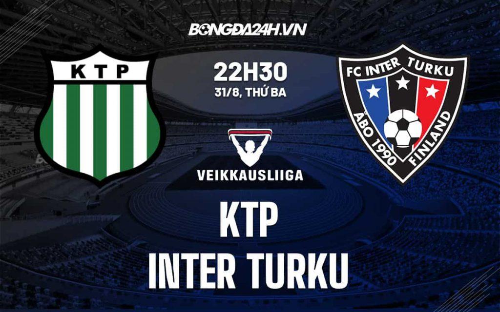 Nhận định, Soi kèo trước trận KTP vs Inter Turku, 22h30 ngày 31/8
