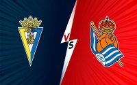 Soi kèo Châu Á Cadiz vs Real Sociedad 23h30 ngày 12/09/2021